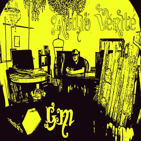"""GM – """"Audio Vérité""""   Album Review"""