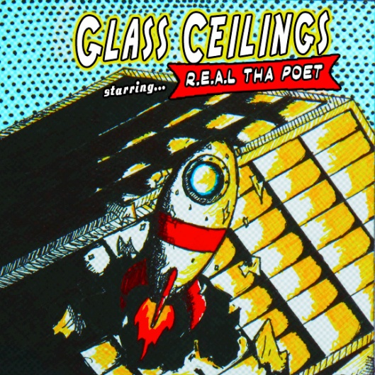 R.E.A.L Tha Poet - Glass Ceilings (Cover)
